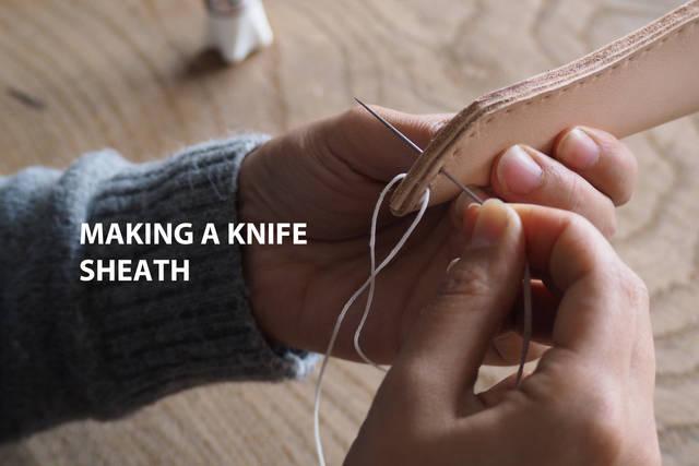 オリジナルのレザーナイフシースを作る~ Nice knife life. vol.9~