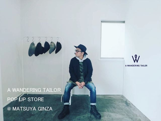 【GINZA FASHION WEEK】 期間中の松屋銀座に『A WANDERING TAILOR』POP UP STORE開催中!