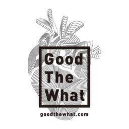 GoodTheWhat 榊原